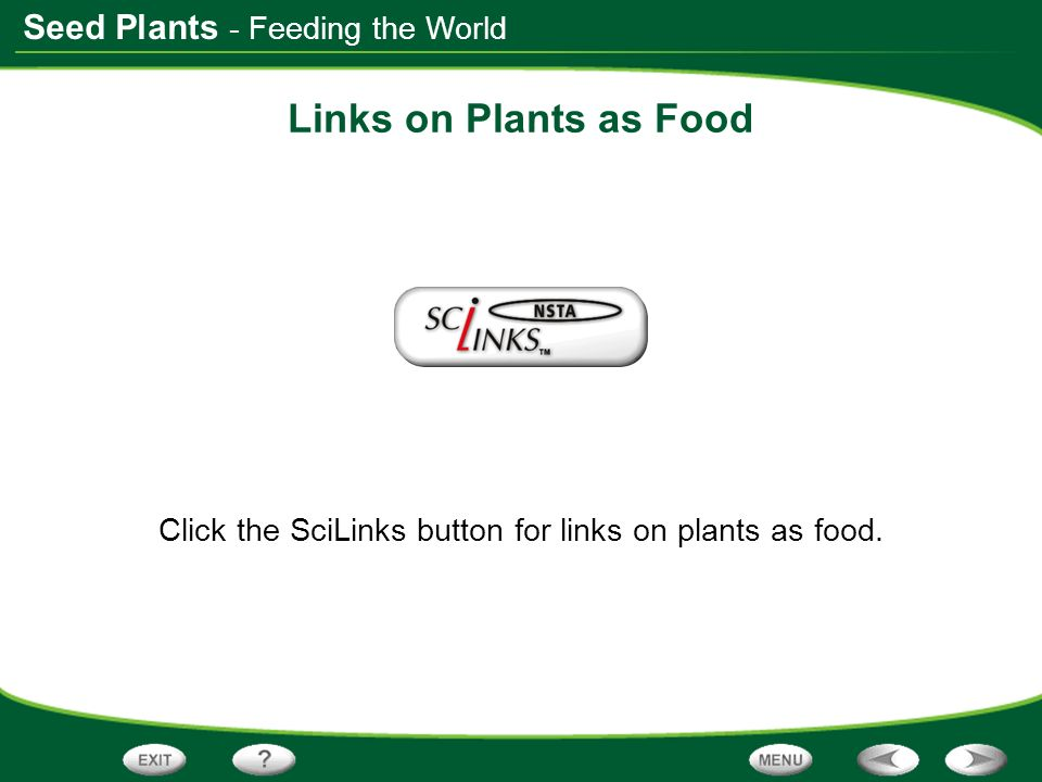 Click the SciLinks button for links on plants as food.