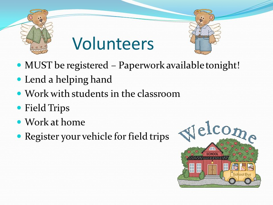 Volunteers MUST be registered – Paperwork available tonight!