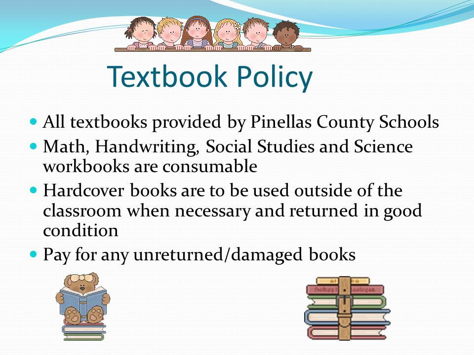 Textbook Policy All textbooks provided by Pinellas County Schools