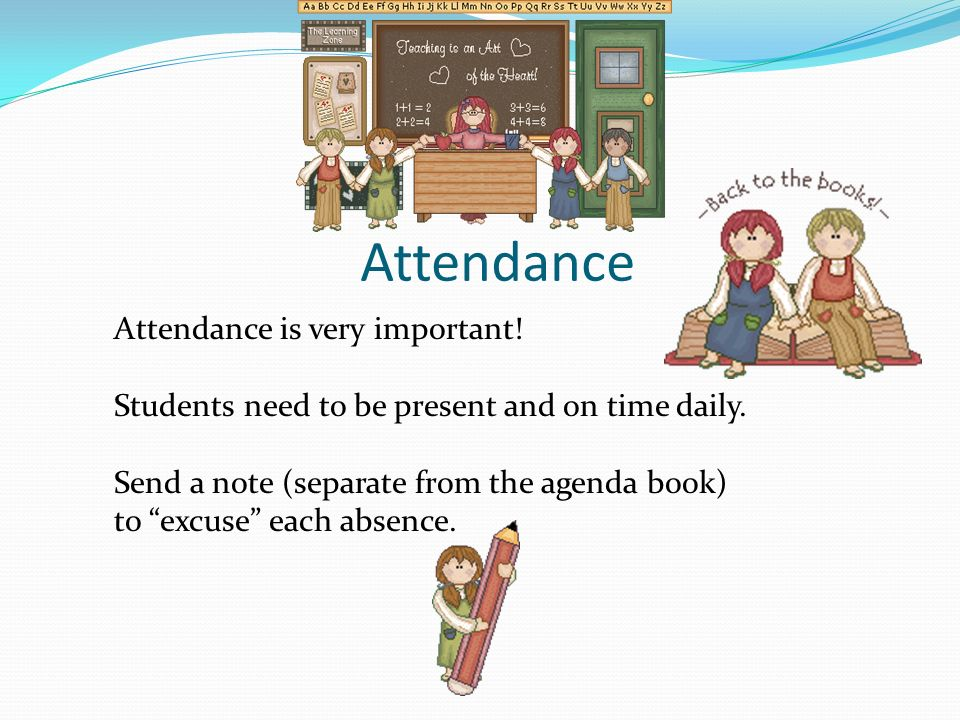 Attendance Attendance is very important!