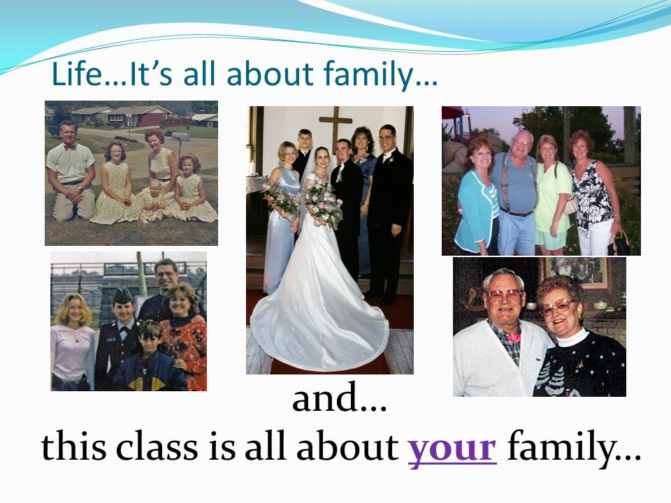 Life…It's all about family…