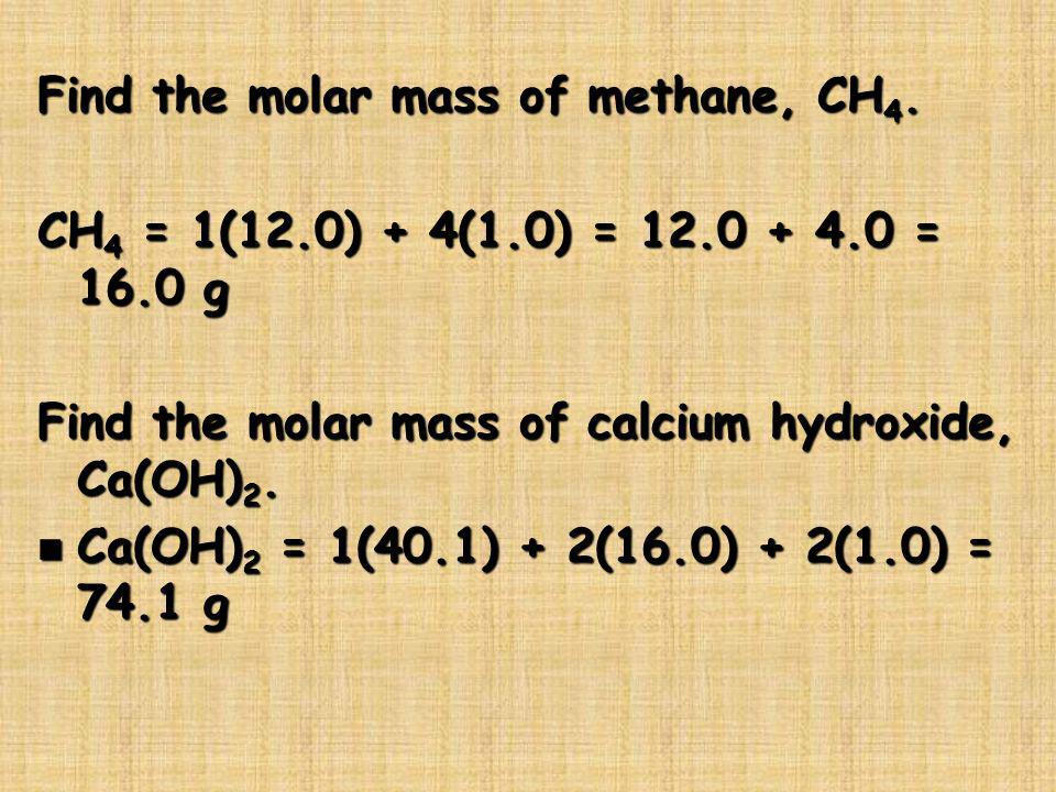Find the molar mass of methane, CH4.