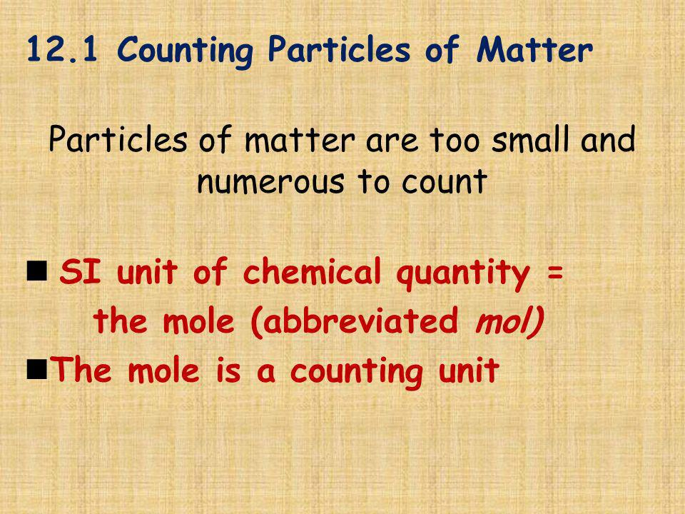 Particles of matter are too small and numerous to count