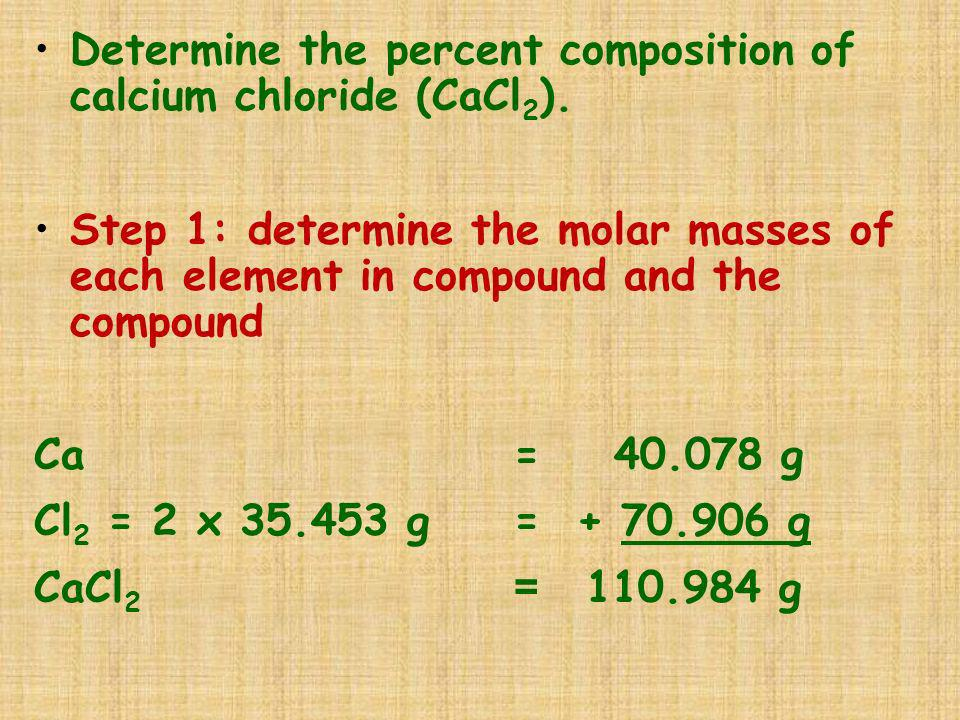 Determine the percent composition of calcium chloride (CaCl2).