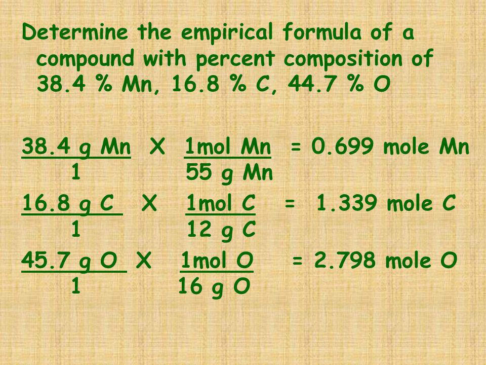 Determine the empirical formula of a compound with percent composition of 38.4 % Mn, 16.8 % C, 44.7 % O