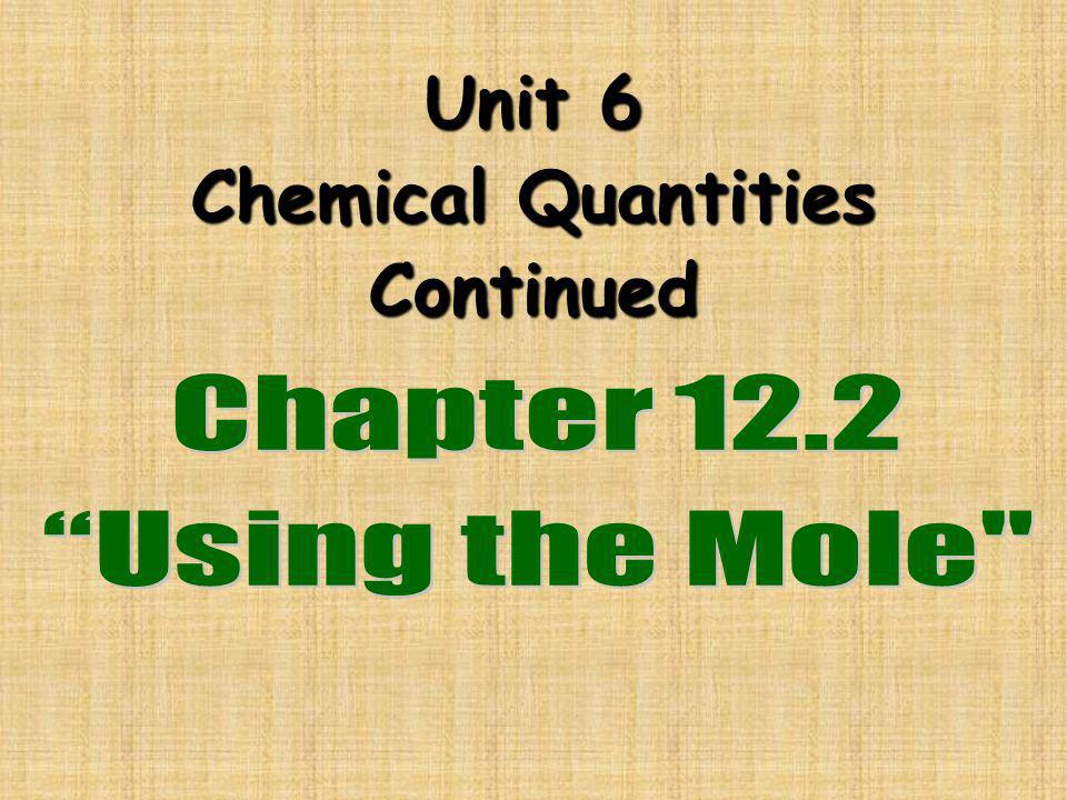 Unit 6 Chemical Quantities Continued