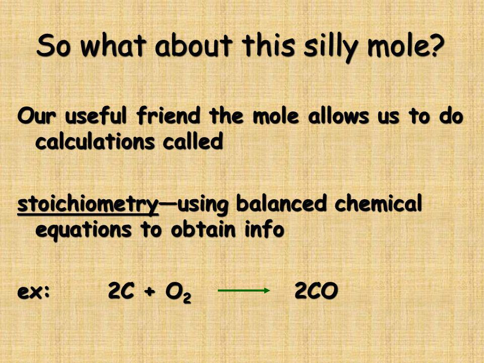 So what about this silly mole