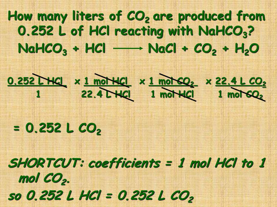 SHORTCUT: coefficients = 1 mol HCl to 1 mol CO2.