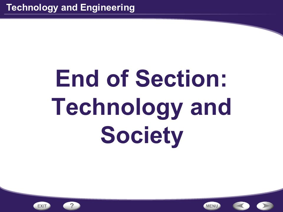 End of Section: Technology and Society