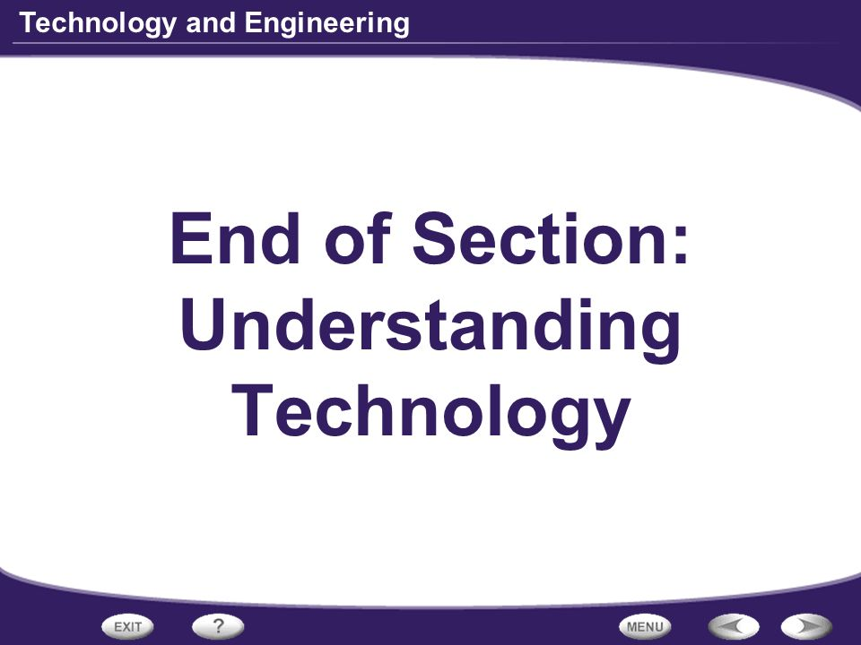End of Section: Understanding Technology