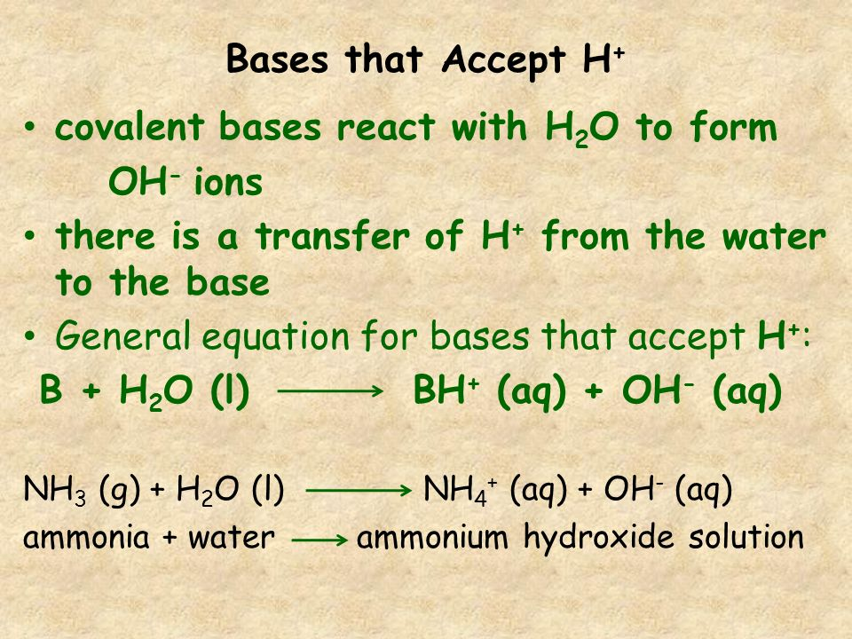 covalent bases react with H2O to form OH- ions