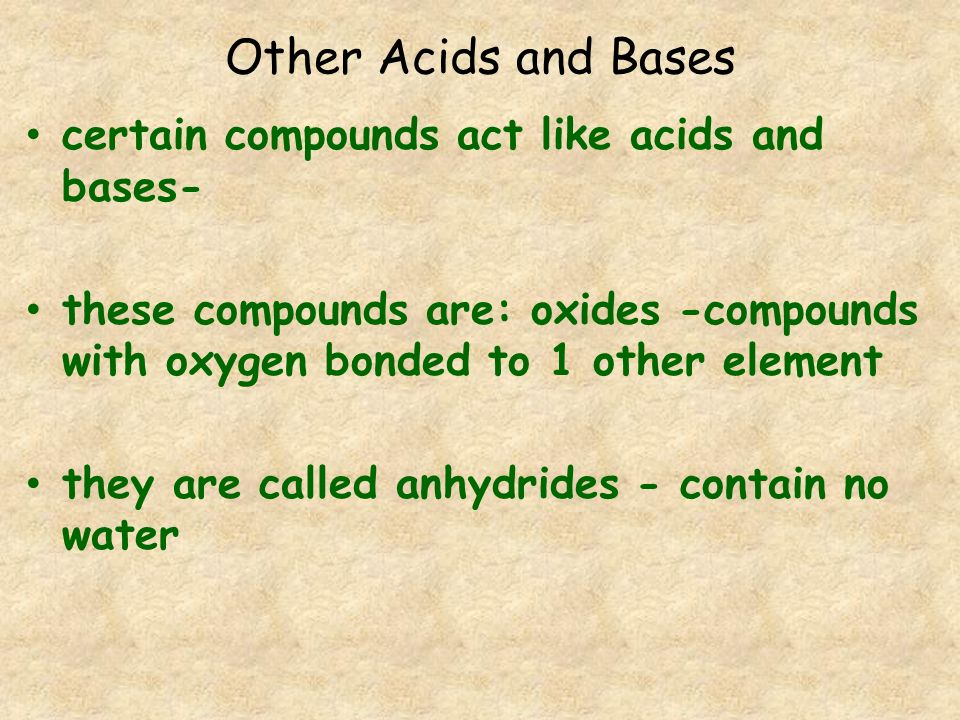 Other Acids and Bases certain compounds act like acids and bases-
