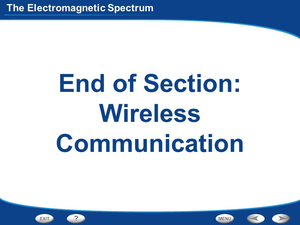 End of Section: Wireless Communication