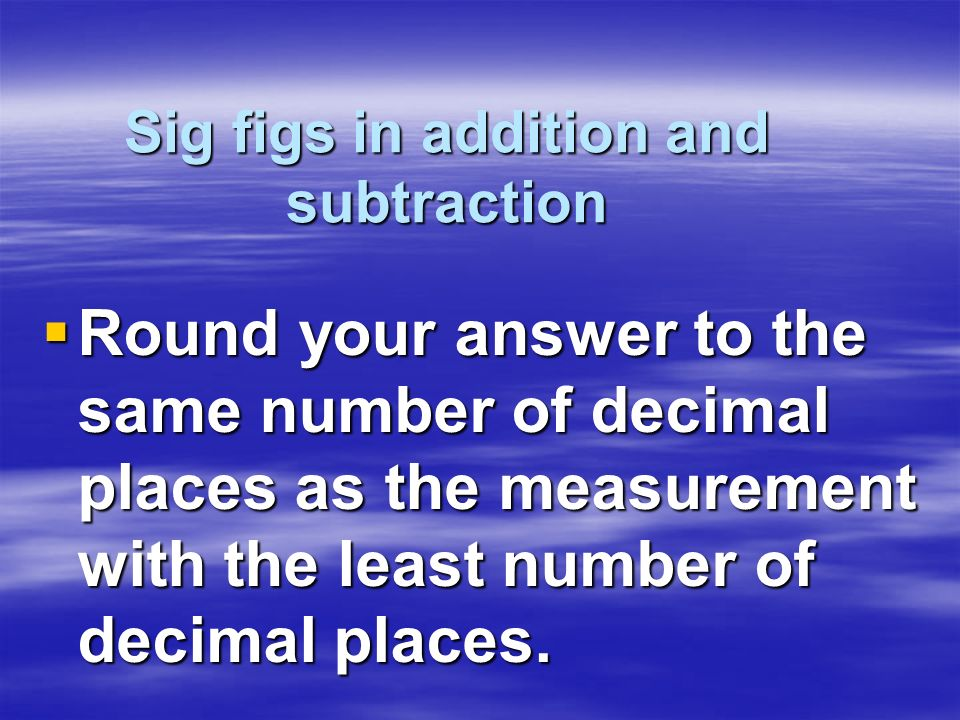 Sig figs in addition and subtraction