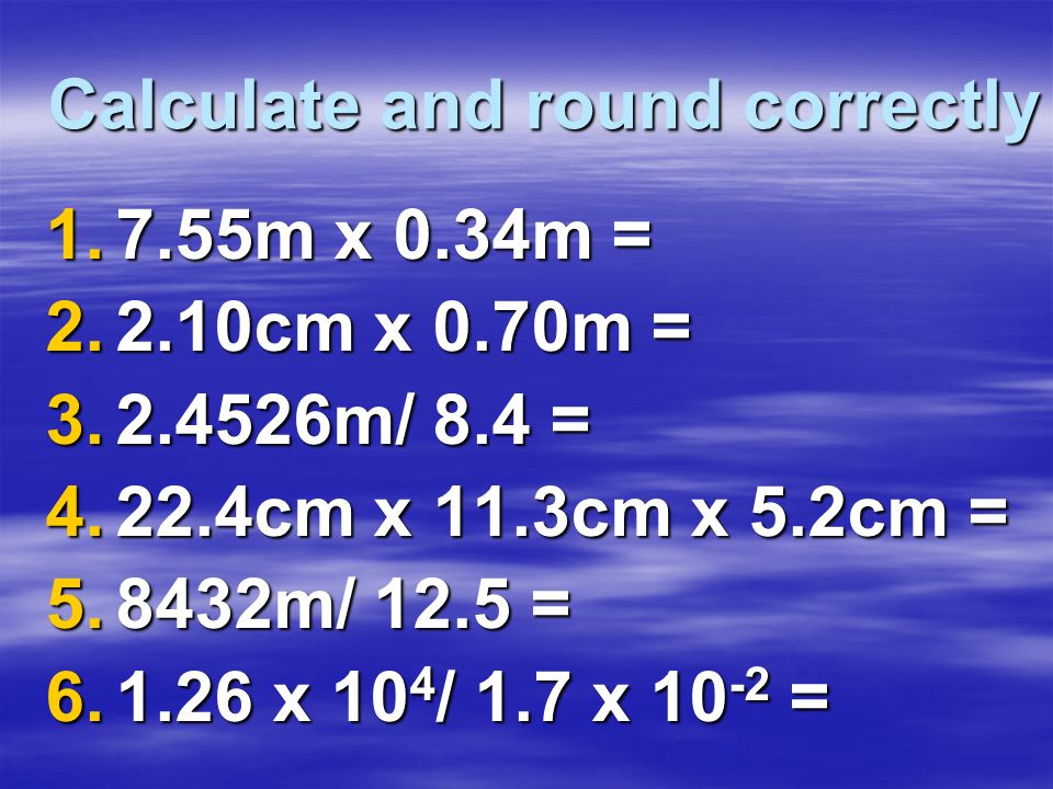 Calculate and round correctly