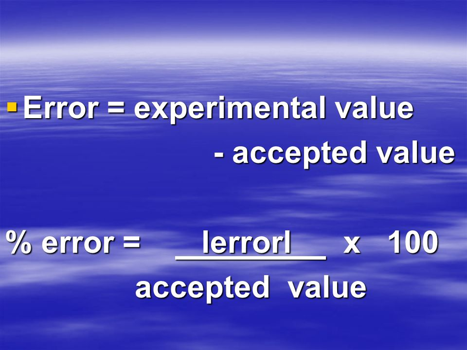 Error = experimental value