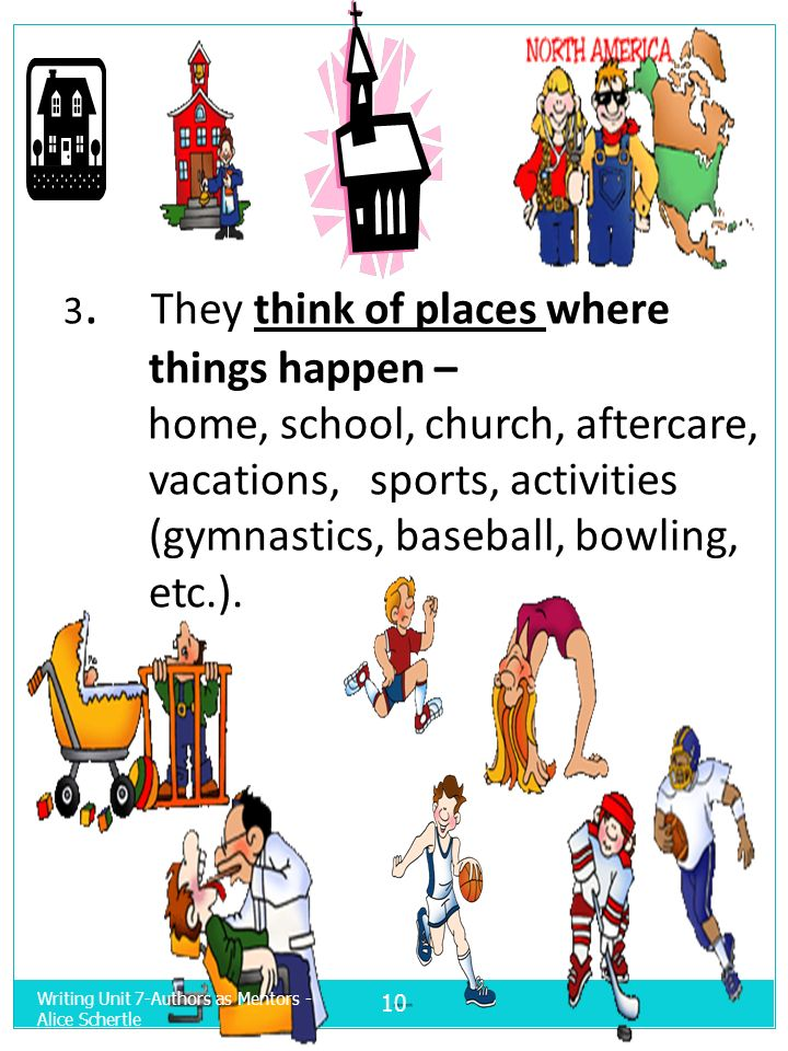 3. They think of places where things happen –