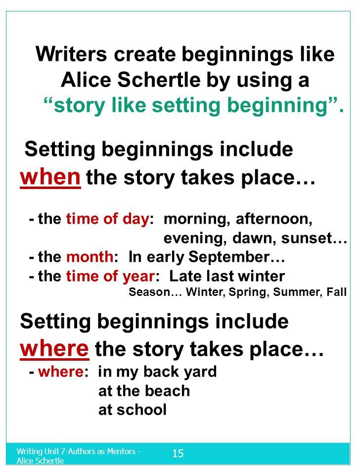 Writers create beginnings like Alice Schertle by using a