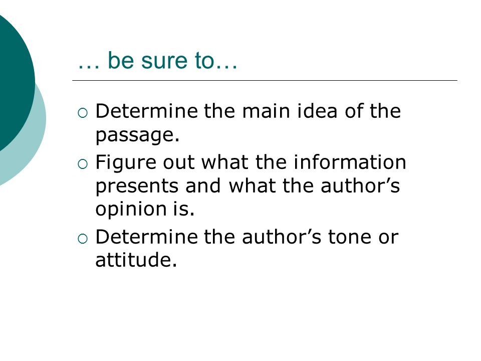 … be sure to… Determine the main idea of the passage.