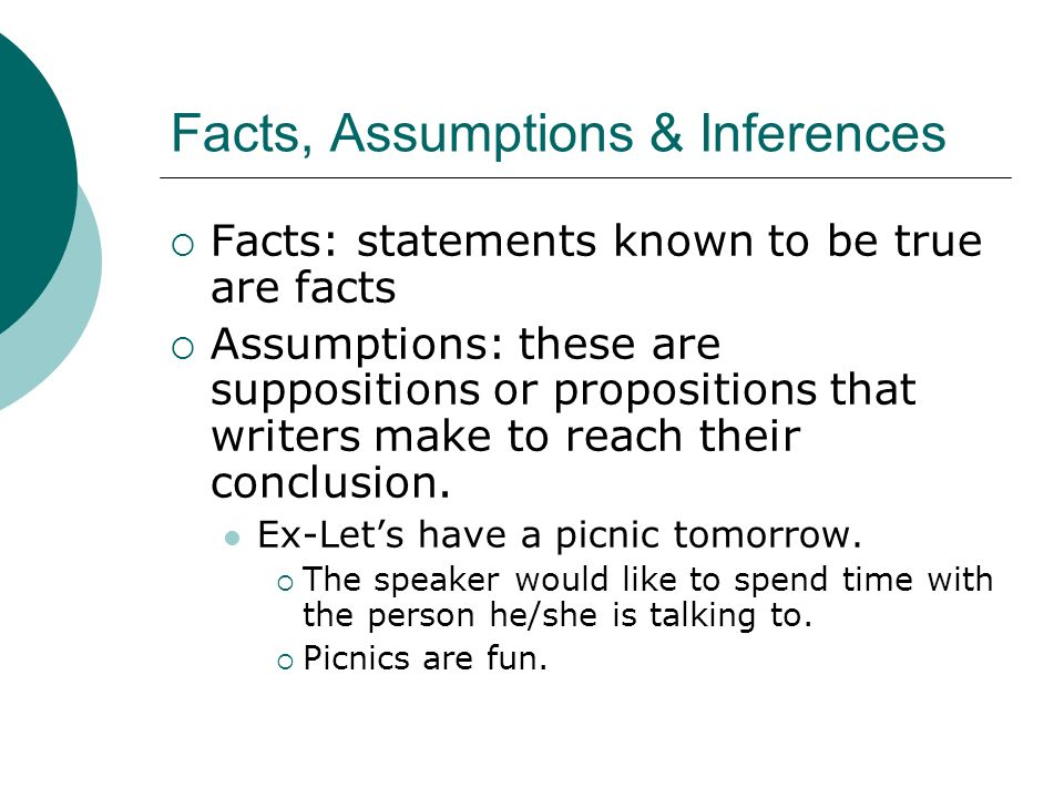 Facts, Assumptions & Inferences