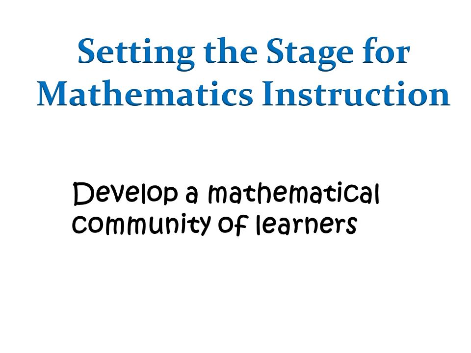 Setting the Stage for Mathematics Instruction