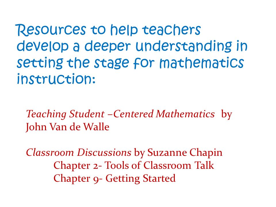 Resources to help teachers develop a deeper understanding in setting the stage for mathematics instruction: