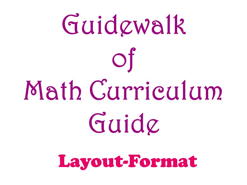 Guidewalk of Math Curriculum Guide