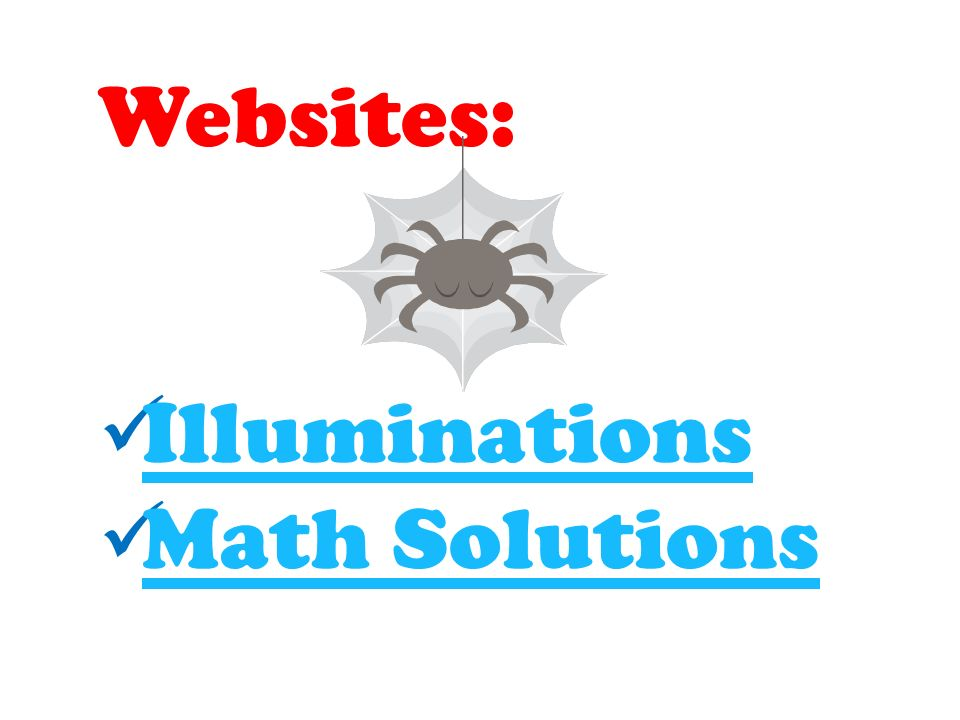 Websites: Illuminations Math Solutions