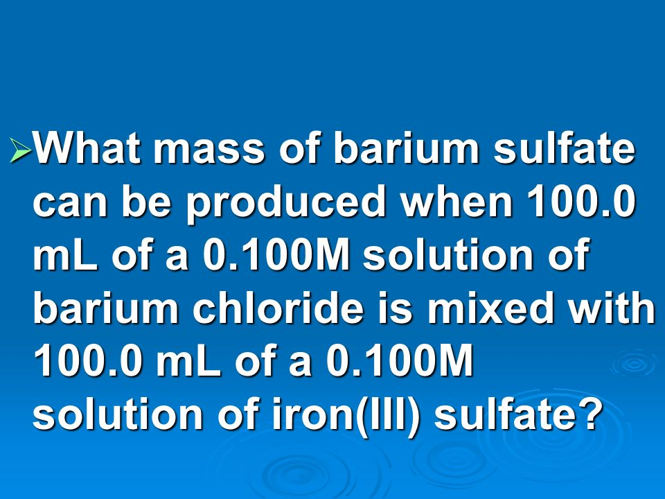 What mass of barium sulfate can be produced when mL of a 0