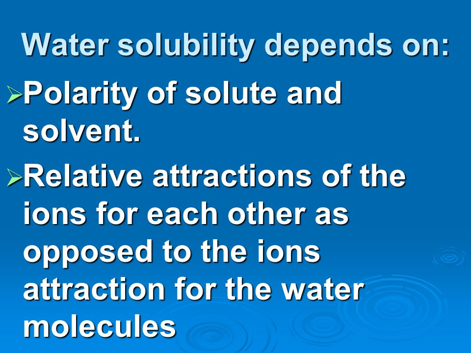 Water solubility depends on: