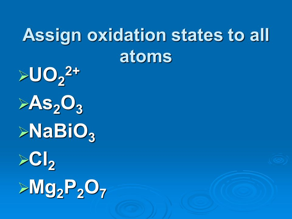 Assign oxidation states to all atoms