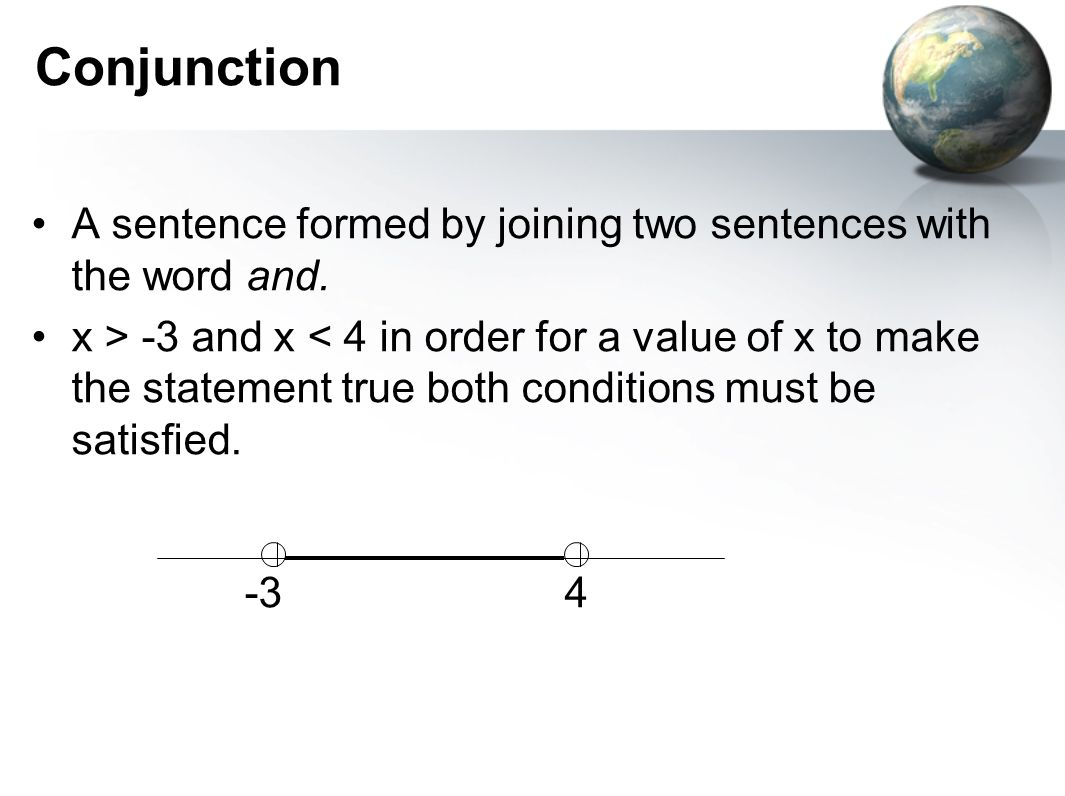 Conjunction A sentence formed by joining two sentences with the word and.