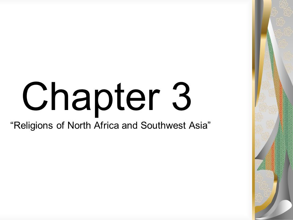Chapter 3 Religions of North Africa and Southwest Asia
