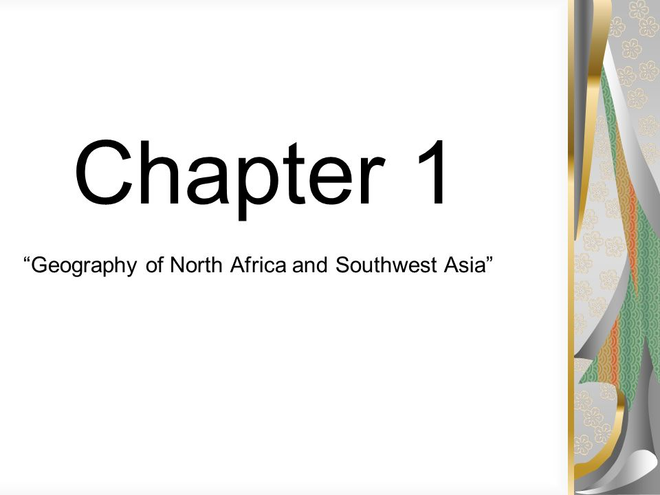 Chapter 1 Geography of North Africa and Southwest Asia