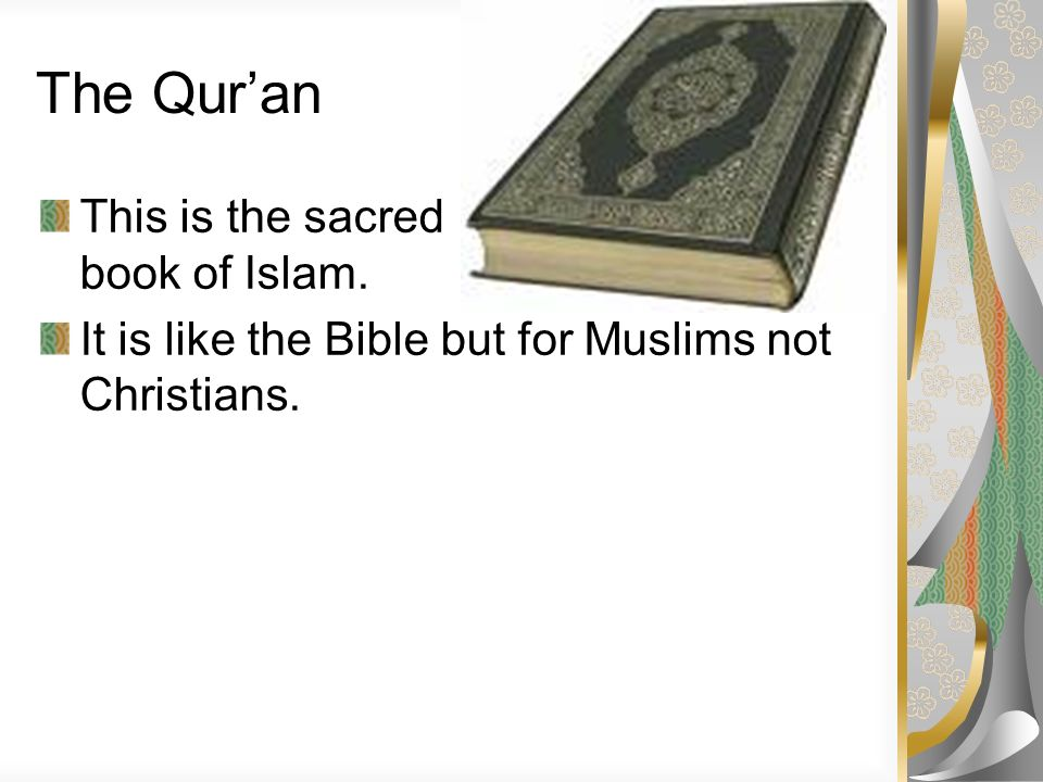 The Qur'an This is the sacred book of Islam.