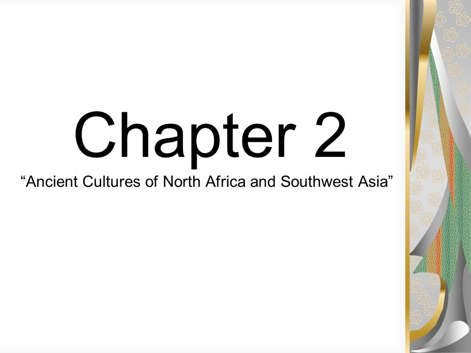 Chapter 2 Ancient Cultures of North Africa and Southwest Asia