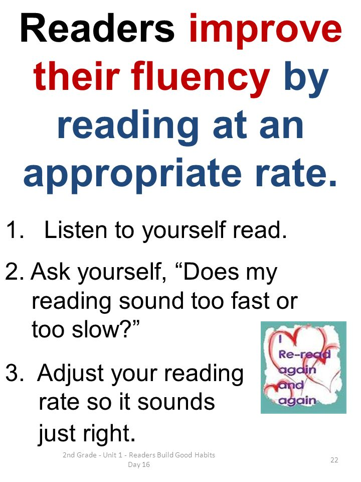 Readers improve their fluency by reading at an appropriate rate.