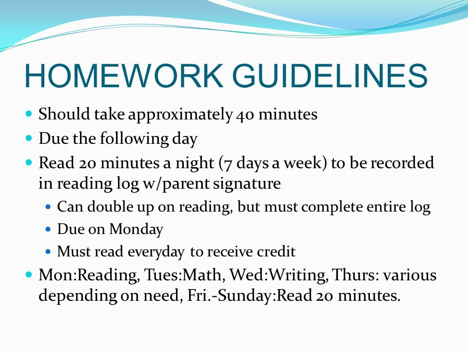 HOMEWORK GUIDELINES Should take approximately 40 minutes