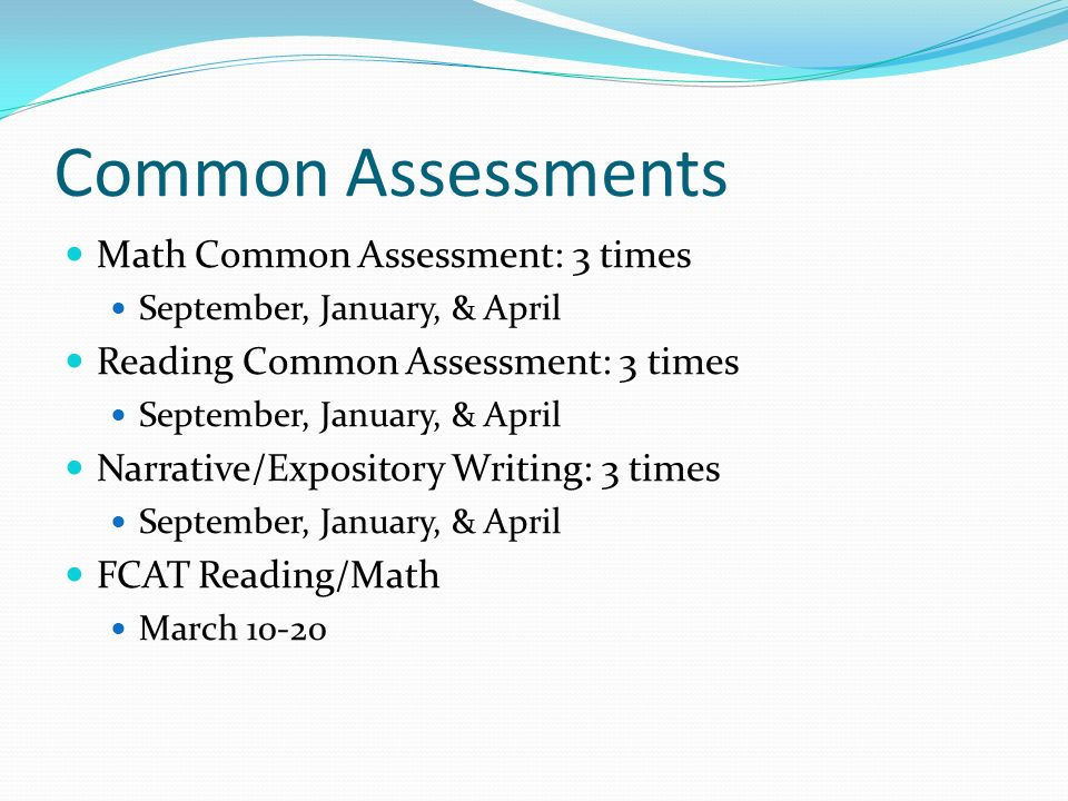 Common Assessments Math Common Assessment: 3 times