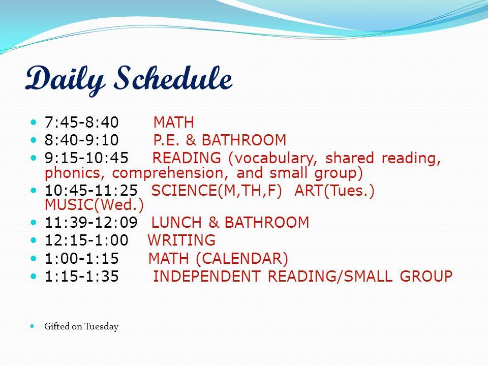 Daily Schedule 7:45-8:40 MATH 8:40-9:10 P.E. & BATHROOM