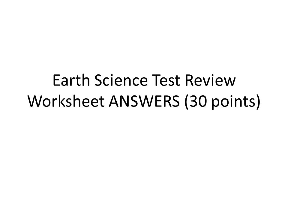 Earth Science Test Review Worksheet Answers 30 Points Ppt Video