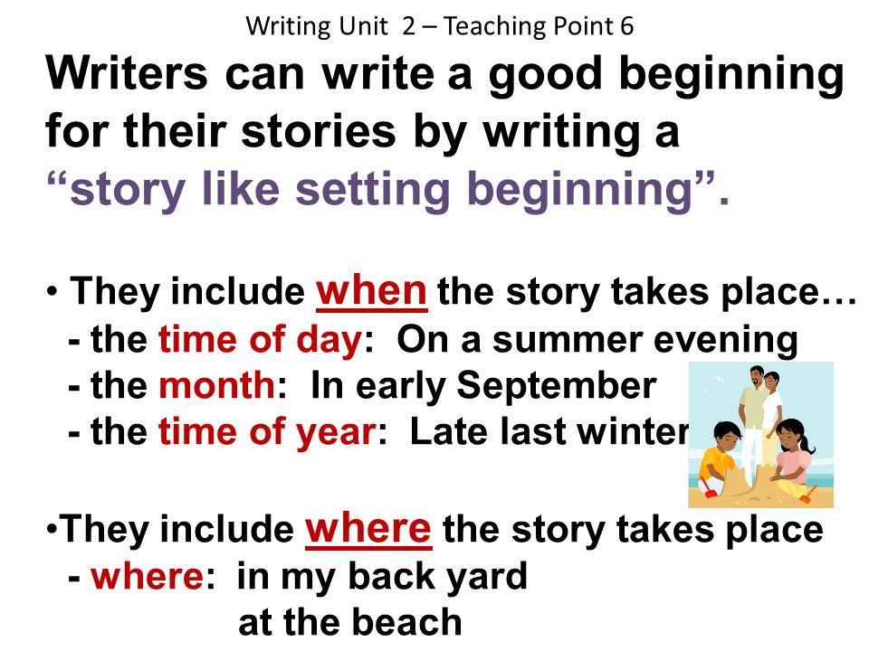 Writing Unit 2 – Teaching Point 6