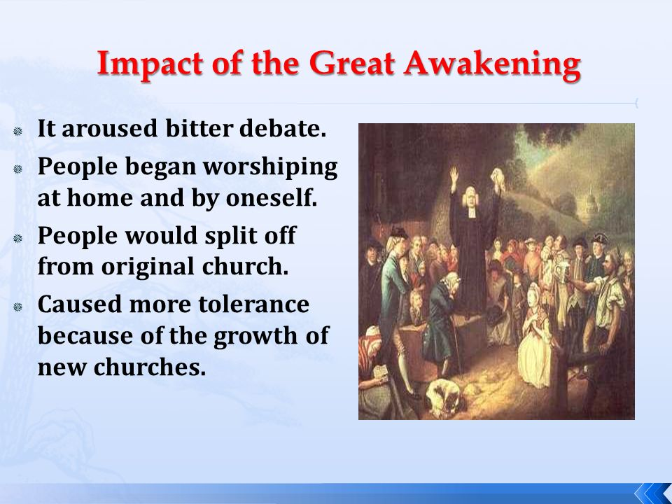 influence of the great awakening and Today we're finally getting back to part 2 of our series on the first great  awakening that we began on october 24, 2008 in many ways, the.