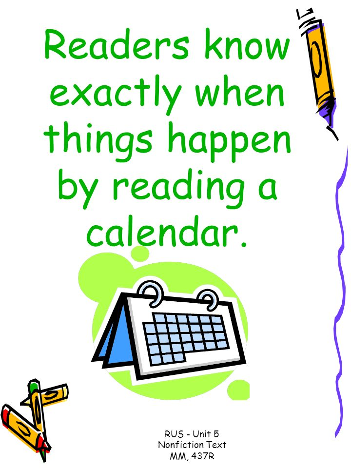 Readers know exactly when things happen by reading a calendar.