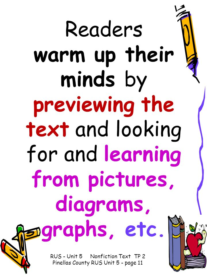 Readers warm up their minds by previewing the text and looking for and learning from pictures, diagrams, graphs, etc.