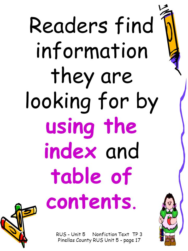 Readers find information they are looking for by using the index and table of contents.