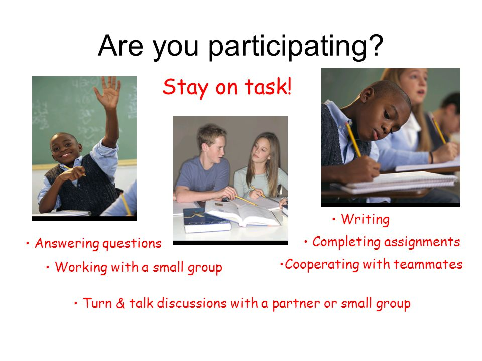 Are you participating Stay on task! • Writing