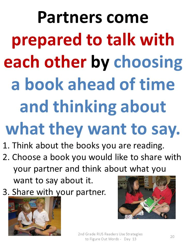 Partners come prepared to talk with each other by choosing a book ahead of time and thinking about what they want to say.
