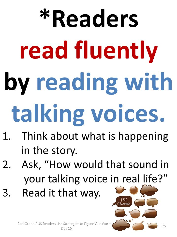 *Readers read fluently