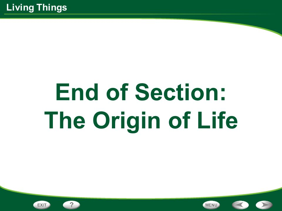 End of Section: The Origin of Life